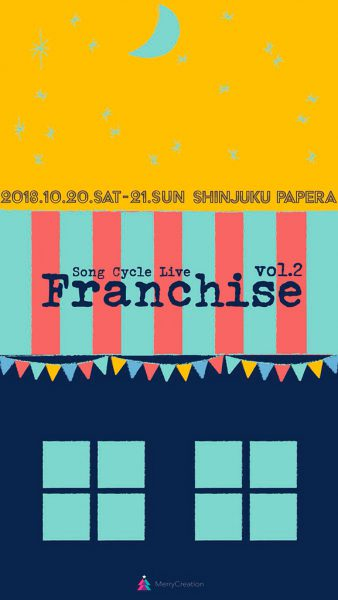 Song Cycle Live「Franchise vol.2」